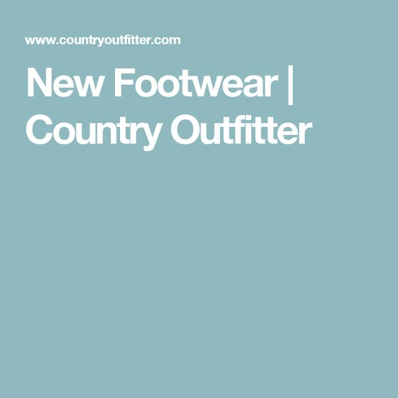 New Footwear | Country Outfitter