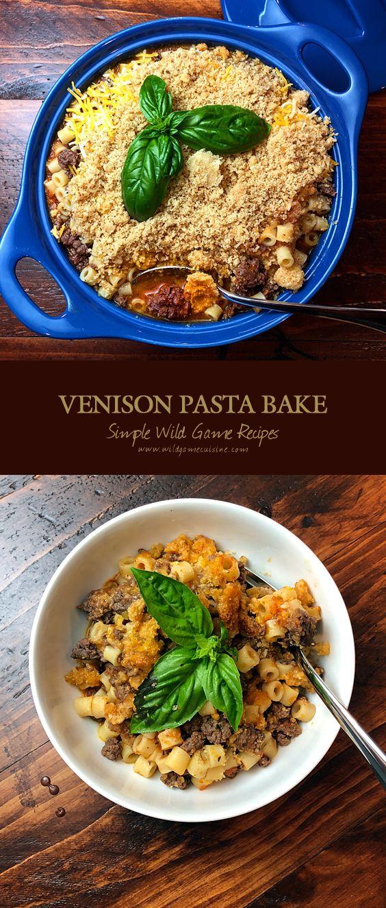 Ground Venison Pasta Bake Wild Game Cuisine Venison Recipes Deer Meat Recipes Ground Venison