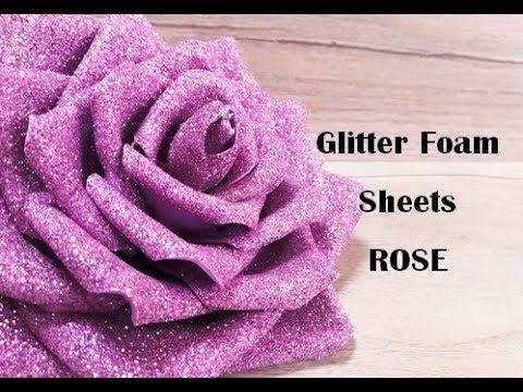 How To Make Glitter Foam Sheet Flowers Rose عمل وردة مجسمة