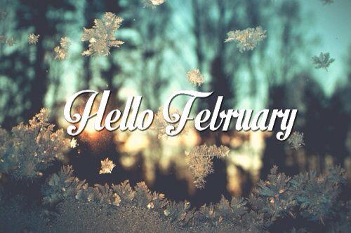 Hello February: