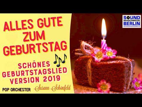 Geburtstagslied Alles Gute Zum Geburtstag Neues Schones Lied