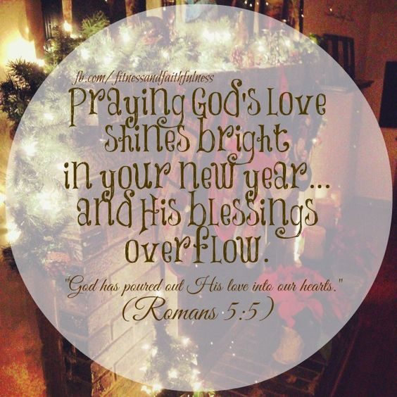 Praying God's Loves SHINES BRIGHT In Your New Year…and His