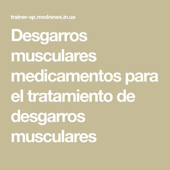 remedios naturales para desgarros musculares