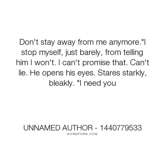 """Unnamed Author  1440779533 - """"Don't stay away from me anymore.""""I stop myself, just barely, from telling him I won't...."""". sweet, need, love, firelight, jacinda-jones, sophie-jordan, will-and-jacinda, will-rutledge"""