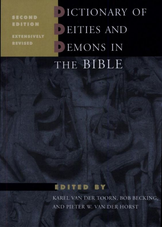 Dictionary of Deities and Demons in the Bible by Angela Natel via slideshare