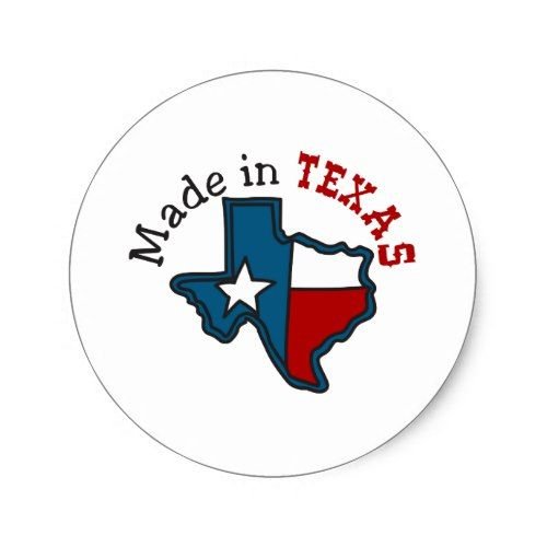 Made In Texas Classic Round Sticker Texas Stickers Texas Texas State Flag