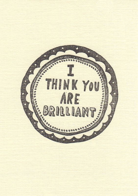 Hand Printed 'You Are Brilliant' Card