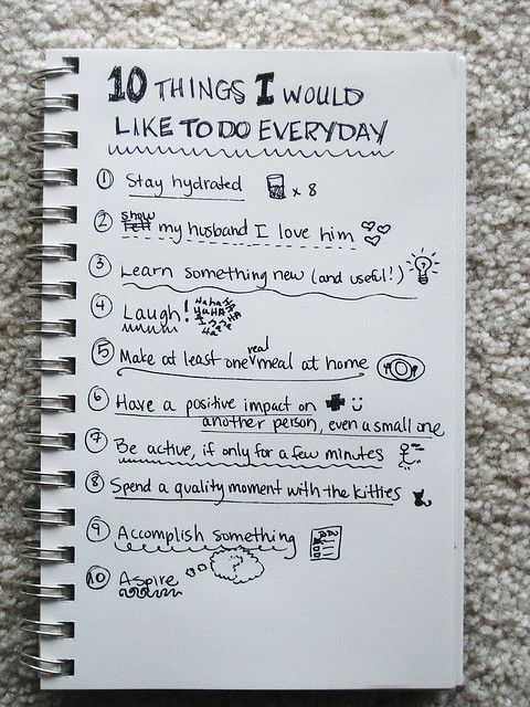 """I like this, though I would add """"seek the Lord daily"""" to my list as number 1.  Then move """"stay hydrated to like number 6 or so, as well as change """"kitties"""" to """"Mikaiah.""""  = )"""