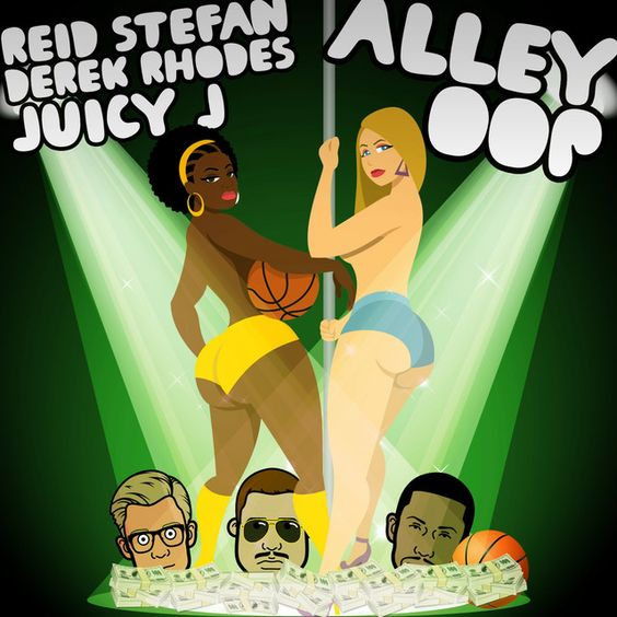 Reid Stefan, Derek Rhodes, Juicy J – Alley Oop (single cover art)