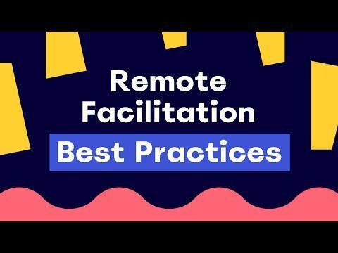 Remote Facilitation Best Practices In 2020 Facilitation Remote Design Thinking Workshop