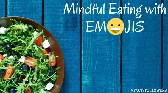 These eat-mojis will help you learn how to eat mindfully.