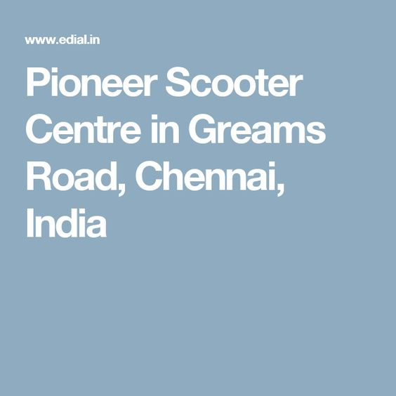 Pioneer Scooter Centre in Greams Road, Chennai, India