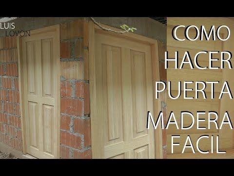 Como Hacer Una Puerta De Madera Con Tableros Rebajados Paso A Paso Luis Lovon Youtube Puertas De Madera De Madera Tableros De Madera