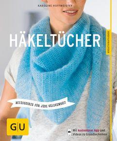 Trendige Häkeltücher für jede Gelegenheit - ganz einfach selbst gemacht. Mit vielen Anleitungen und detaillierten Projektbeschreibungen in der App. ⎜GU http://www.gu.de/buecher/gartenratgeber/selbermachen/1146000-haekeltuecher/
