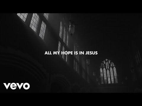 Crowder All My Hope Lyric Video Ft Tauren Wells Youtube