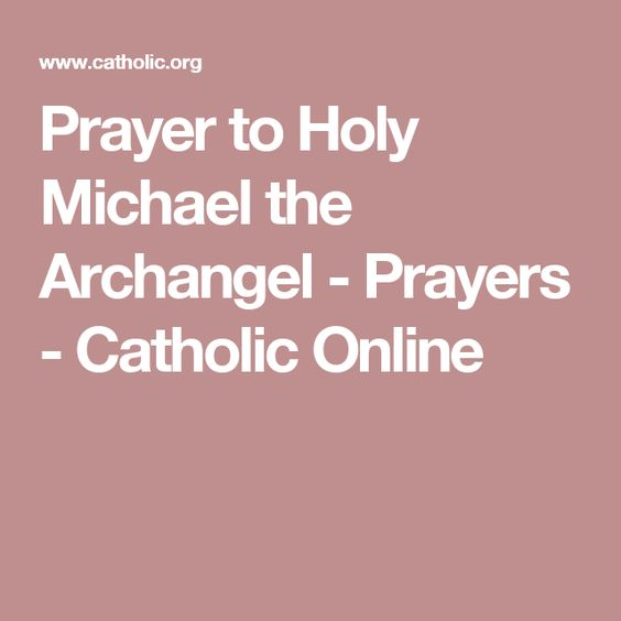Prayer to Holy Michael the Archangel - Prayers - Catholic Online