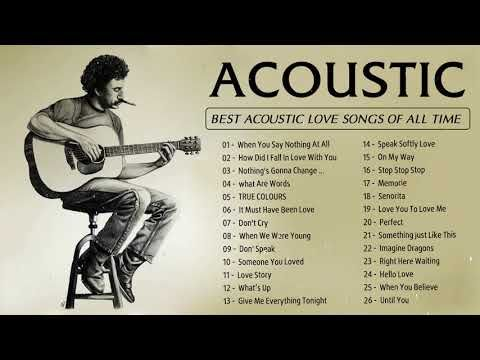 Guitar Acoustic Songs 2020 Best Acoustic Cover Of Popular Love Songs Of All Time Youtube Guitar Acoustic Songs Acoustic Song Acoustic Covers