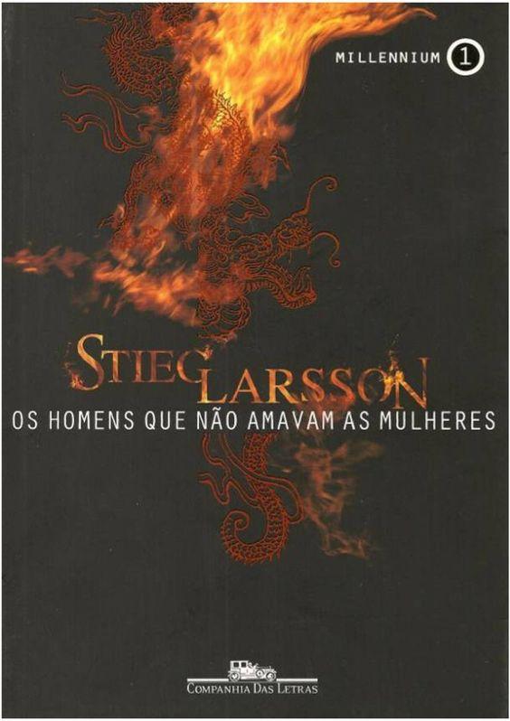 Os Homens Que Nao Amavam As Mulheres Livros Stieg Larsson Amo