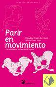 Parir en movimiento : la movilidad de la pelvis en el parto / Blandine Calais-Germain, Núria Vives Parés --- La liebre de marzo, 2009