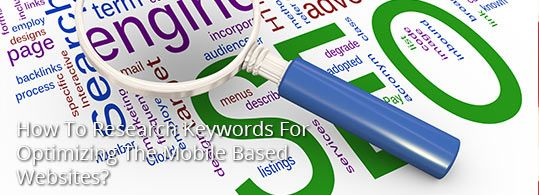 How To Research Keywords For Optimizing The Mobile Based Websites?