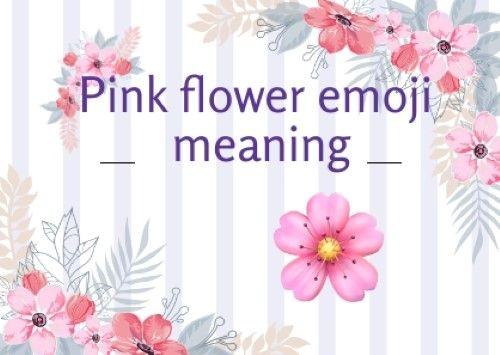 Pink Flower Emoji Pink Flowers What Is Pink Flower Meanings