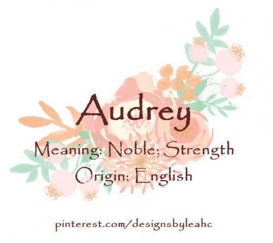 Baby Girl Name Audrey Meaning Noble Strength Origin English Babygirlnames Baby Girl Names Vintage Baby Names Meaningful Baby Names Baby Girl Names