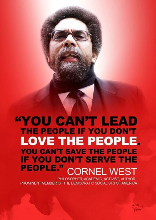 Cornel Ronald West (born June 2, 1953) is an American philosopher, academic, activist, author, public intellectual, and prominent member of the Democratic Socialists of America. The son of a Baptist minister, West received his undergraduate education at Harvard University, graduating with his bachelor's degree in 1973, and received his Ph.D at Princeton University in 1980, becoming the first ever African American to graduate from Princeton with a Ph.D in philosophy.[