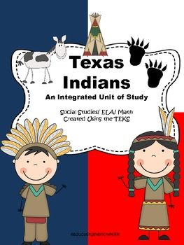Texas Indians An Integrated Unit: Social Studies, Math, Reading Comprehension, and More!