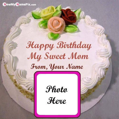 Beautiful Birthday Cake For Mother Name And Photo Wishes Images In 2020 Birthday Cake For Mom Mother Birthday Cake Happy Birthday Cake Images