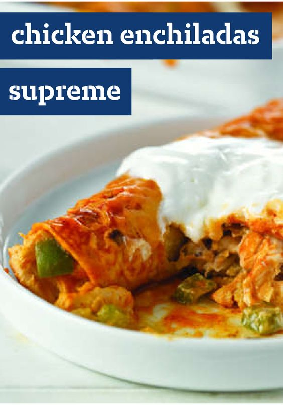 Chicken Enchiladas Supreme – We call these chicken enchiladas ...