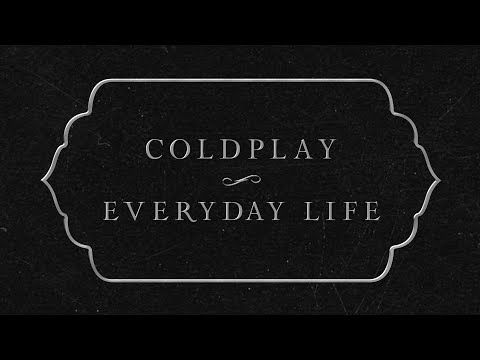 Sinseranonimo Blogspot Com Coldplay Everyday Life Official Lyric Video Coldplay Letras Letras Coldplay