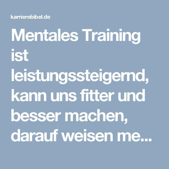 Mentales Training ist leistungssteigernd, kann uns fitter und besser machen, darauf weisen mehr und mehr Experten hin. Das betrifft nicht nur den Sport ...