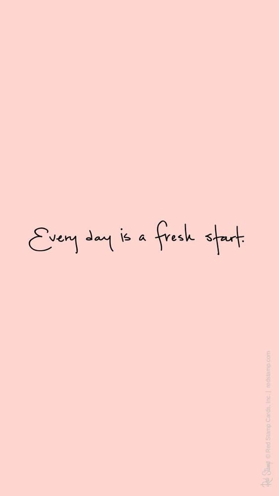 Every day is a fresh start: