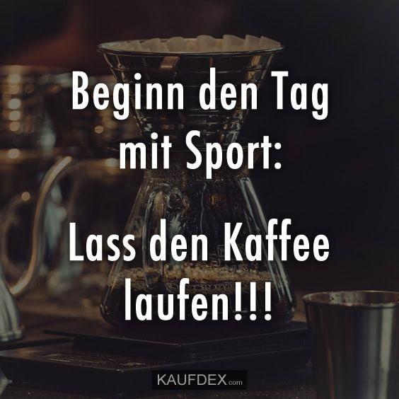 Beginn Den Tag Mir Sport Witzige Sprüche Lustige