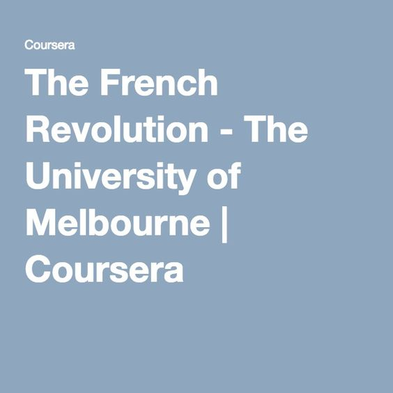 The French Revolution - The University of Melbourne | Coursera