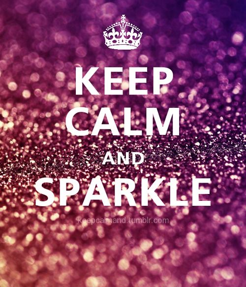 Keep Calm & Sparkle