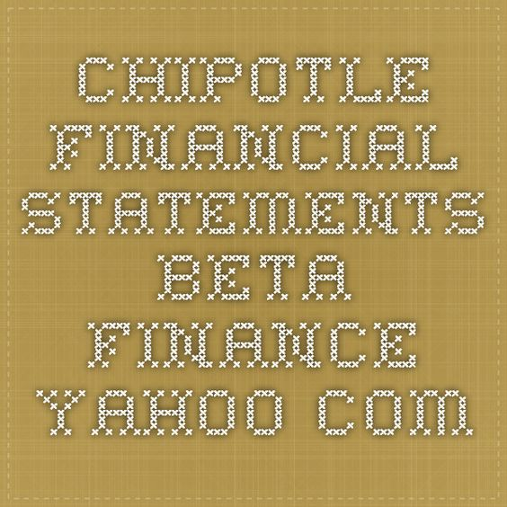 Chipotle financial statements  beta.finance.yahoo.com