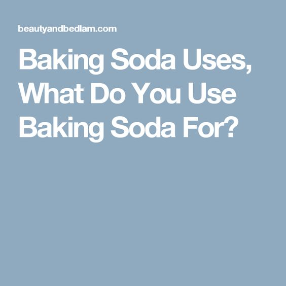 Baking Soda Uses, What Do You Use Baking Soda For?