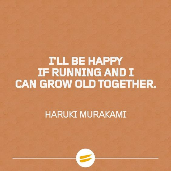 I-ll be happy if running and I can grow old together: