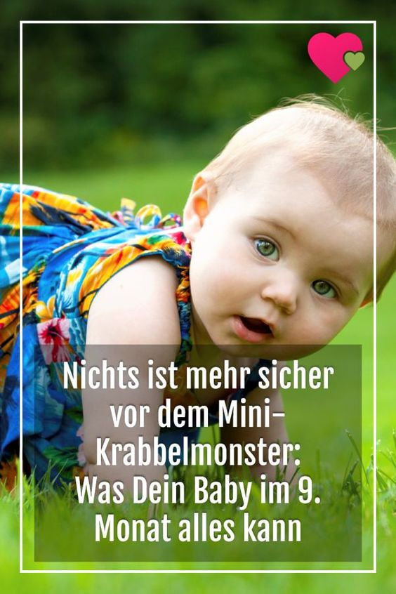 Nichts Ist Mehr Sicher Vor Dem Mini Krabbelmonster Was Dein Baby Im 9 Monat Alles Kann Entwicklung Baby 9 Monate Altes Baby Und Baby