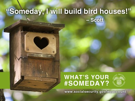whatsYOURsomeday? Hereu0027s one from a fan, Scott u201c#Someday, I will - social security request form