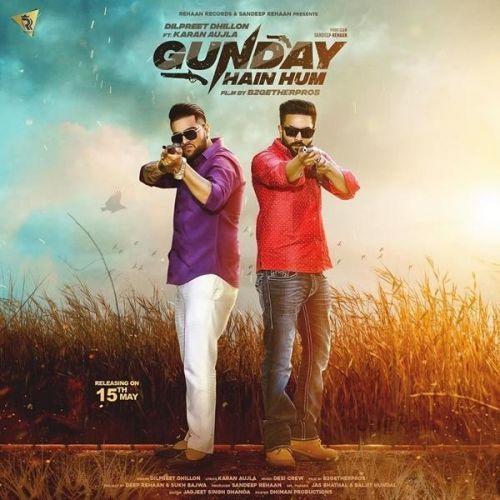Gunday Hain Hum Dilpreet Dhillon Karan Aujla Mp3 Song Download Riskyjatt Com Mp3 Song Album Songs Songs