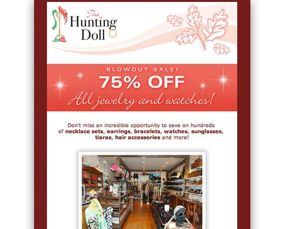 The Hunting Doll eNewsletter - The Hunting Doll, a small, boutique-style jewelry and accessory store, needed a cost-effective way to communicate with their customers and potential customers their sales, specials, and more. A simple, yet charming, sale flyer-style eNewsletter fit the needs.