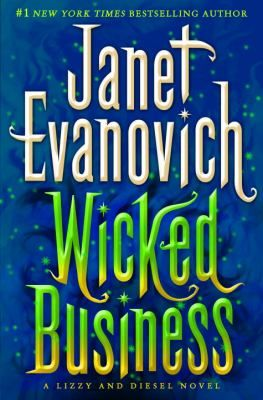 Wicked Business - A Lizzy and Diesel Novel.  Release Date June 19, 2012