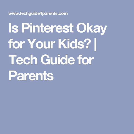 Is Pinterest Okay for Your Kids? | Tech Guide for Parents