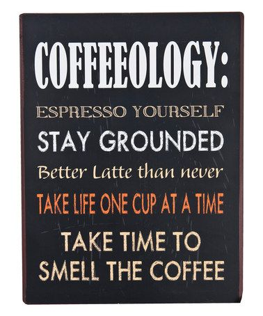 Coffee Quotes Funny Impressive Coffeeology' Wall Sign Zulily Zulilyfinds  Quotes Etc
