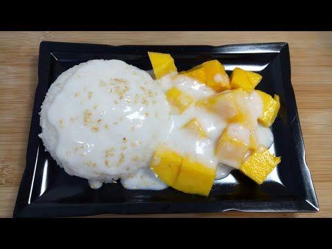 Resep Dan Cara Membuat Manggo Sticky Rice Mangga Ketan Youtube Sticky Rice Rice Food