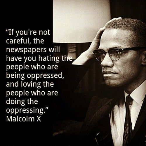 """If you're not careful, #Gaza #MalcolmX"