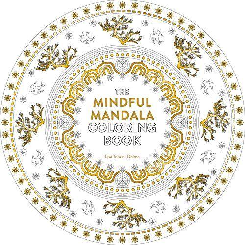 The Mindful Mandala Coloring Book: Inspiring Designs for Contemplation, Meditation and Healing (Watkins Adult Coloring Pages) von Lisa Tenzin-Dolma http://www.amazon.de/dp/1780289197/ref=cm_sw_r_pi_dp_XgAIvb0XK2A5P