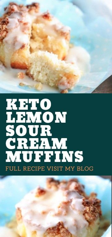 Keto Lemon Sour Cream Muffins Low Carb Sour Cream Muffins Scone Recipe With Sour Cream Sour Cream Recipes